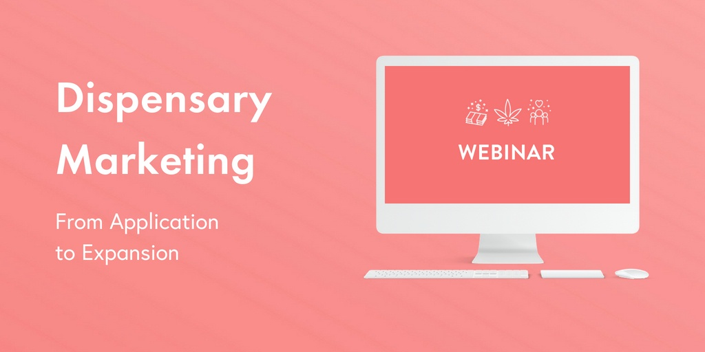 Header - Webinar dispensary marketing from application to expanison