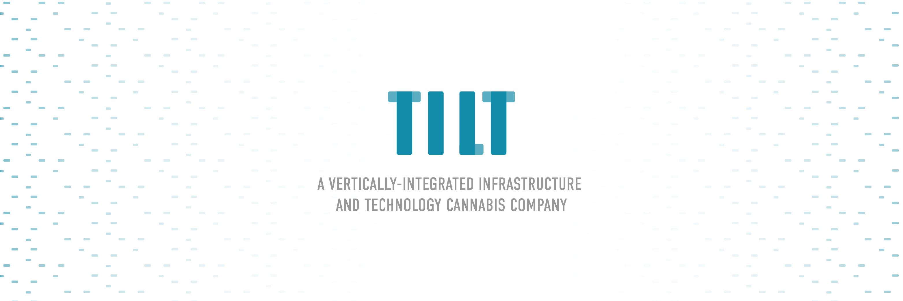 TILT is a vertically-integrated infrastructure and technology company in the cannabis industry